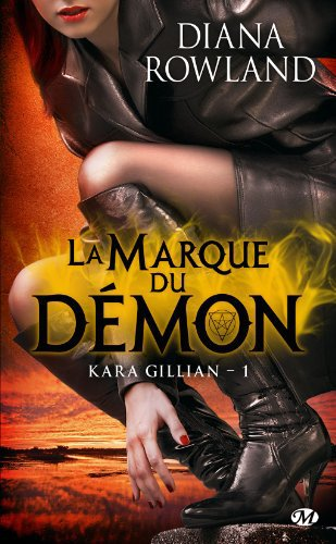 D. ROWLAND, Kara Gillian, 1 : La marque du démon