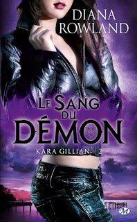D. ROWLAND, Kara Gillian, 2 : Le sang du démon