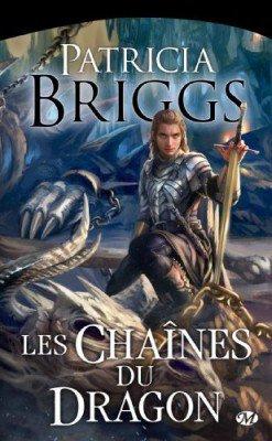 P. BRIGGS, Les chaînes du dragon