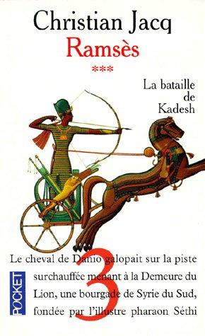 C. JACQ, Ramsès, 3 : La bataille de Kadesh