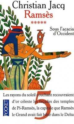 C. JACQ, Ramsès, 5 : Sous l'acacia d'Occident