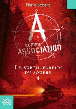 P. BOTTERO, A comme association, Tome 4 : Le subtil parfum du soufre