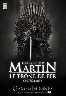 G. R. R. MARTIN, Le trône de fer, Intégrale 1