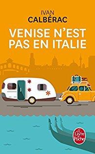 CALBÉRAC Ivan, Venise n'est pas en Italie