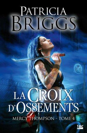 BRIGGS Patricia, Mercy Thompson, Tome 4 : La croix d'ossements
