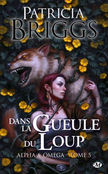 BRIGGS Patricia, Alpha & oméga, Tome 5 : Dans la gueule du loup