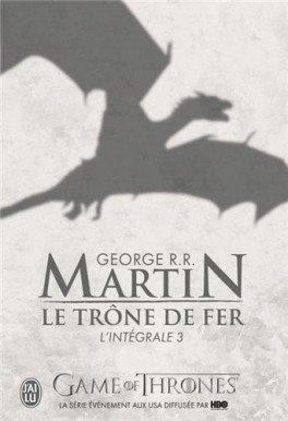 MARTIN George R. R., Le trône de fer, Intégrale 3
