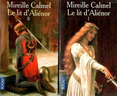 CALMEL Mireille, Le lit d'Aliénor : Tomes I et II