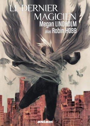 LINDHOLM Megan, Le dernier magicien