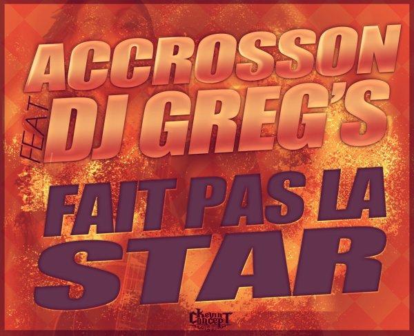 Accrosson Fait pas la star Duplate (2013)