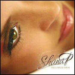 Shana P - Clip Regarde moi OFF (2010)