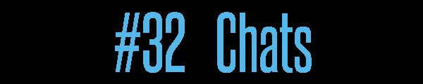 #32 Chats