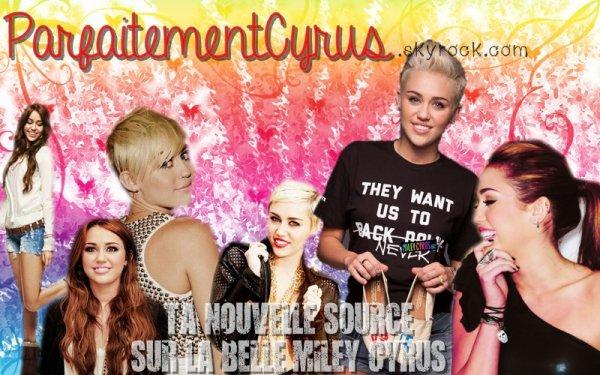 ParfaitementCyrus.skyrock.com ; Ta nouvelle source sur la belle Miley Cyrus !