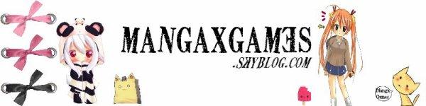 http://MangaxGames.skyblog.com