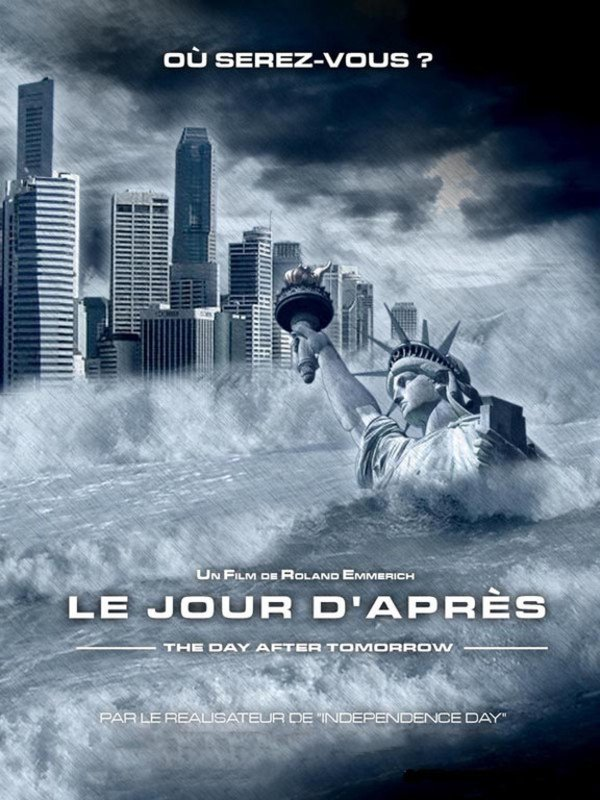 Le jour d'aprés (2004), aka The Day after Tomorrow
