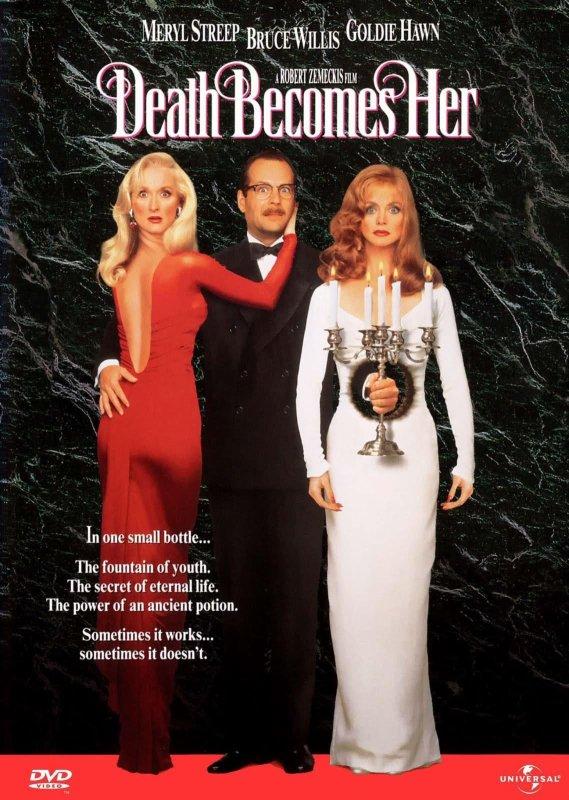 Death Becomes Her (1992), aka La Mort vous va si Bien