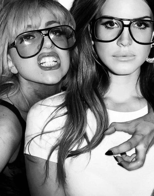Lady Gaga & Lana Del Ray .