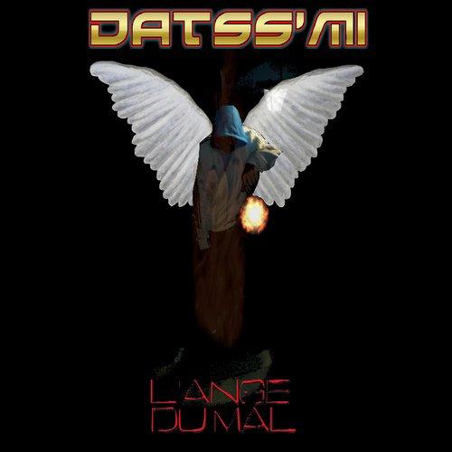 Datss'mi (feat mast'é)-L'ange Du Mal (prod driff) bientot