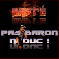 du rap pour ceux qui le méritent / Mast'é - Pas baron , ni duc  (2013)