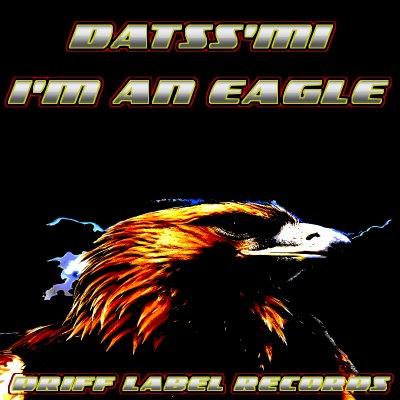 Du rap pour ceux qui le meritent / datss'mi : i'm an eagle (2013)