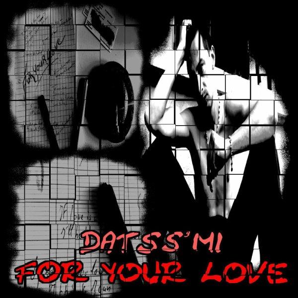 """""""For your love"""" le nouveau titre de Datss'mi bientôt en écoute"""