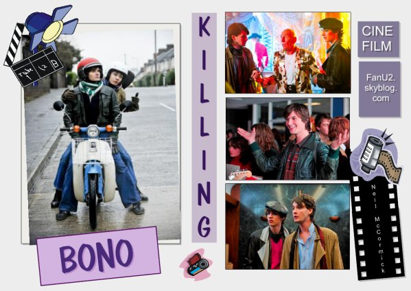 // Un Jour/Un Film - BioPic - {Sortie en Juin 2011} K  illing  B  ono - By Neil McCormick (with Ben Barnes - The Chronicles of Narnia)