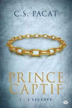 Prince Captif : L'esclave [C.S Pacat]