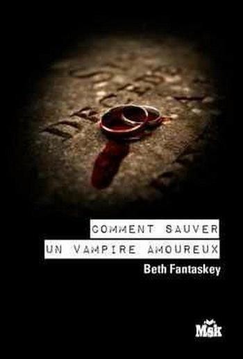 Date de sortie + Résumé + Couverture :Comment sauver un vampire amoureux ?