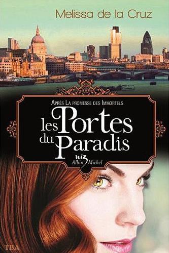 """Infos : Les Vampires de Manhattan (T.7) : Les Portes du Paradis"""" [Mélissa de la cruz]"""