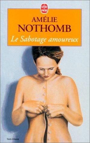 Le Sabotage Amoureux [Amélie Nothomb]