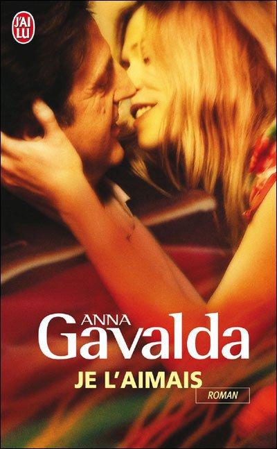 Je L'aimais [Anna Gavalda]
