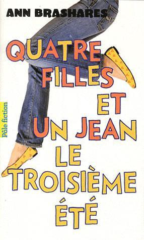 Quatre filles et un jean : Le troisième été [Ann Brashares]