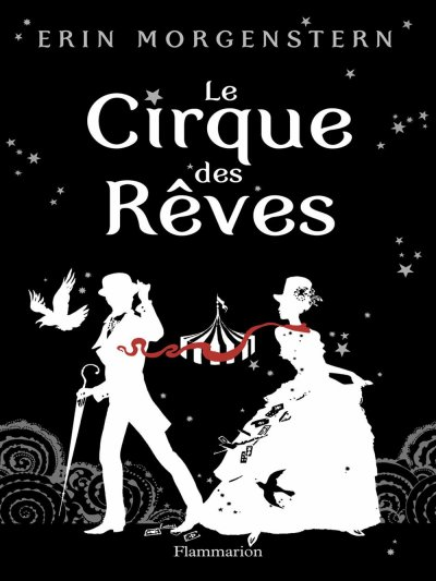 Le Cirque des Rêves [Erin Morgenstern]