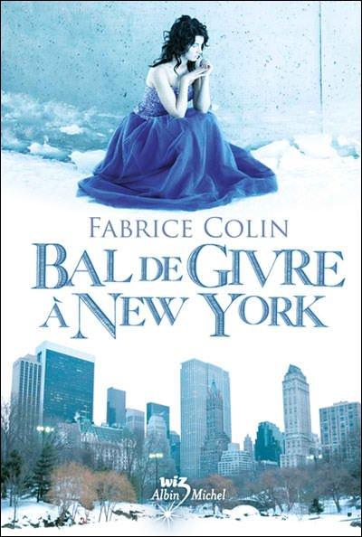Bal de Givre à New-York [Fabrice Colin]