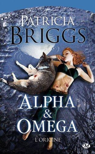Alpha et Omega : L'origine [Patricia Briggs]