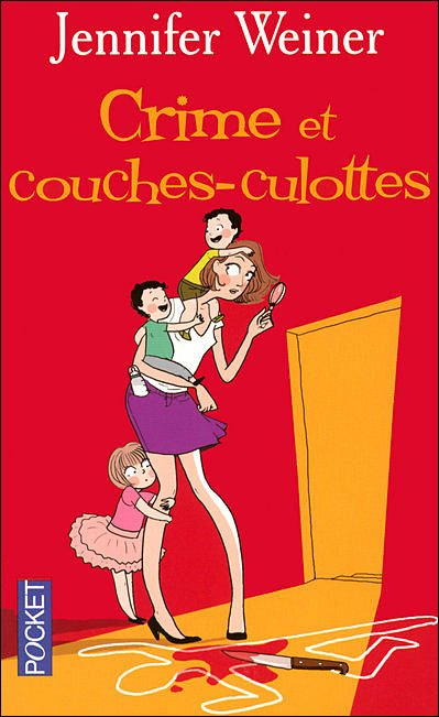 Crimes et couches-culottes [Jennifer Weiner]