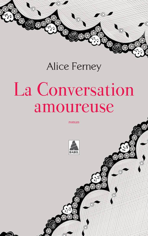 La Conversation Amoureuse [Alice Ferney]
