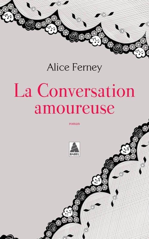 La Conversation Amoureuse [Alice Ferney]