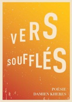 Vers Soufflés [Damien Khéres]