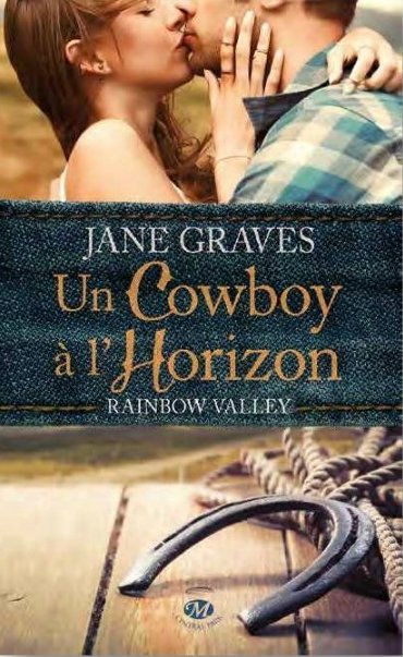 Rainbow Valley : Un Cowboy à l'horizon [Jane Graves]