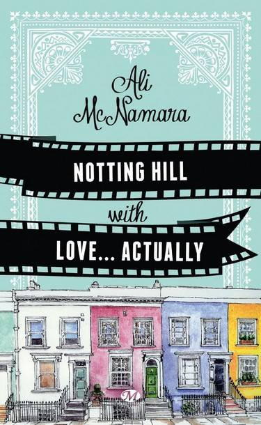 Notting hill with... love actually [Ali Mcnamara]