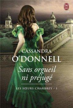 Les Soeurs Charbrey : Sans orgueil ni préjugé - Cassandra O'donnell