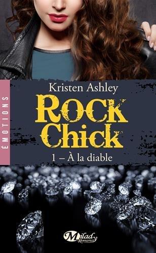 Rock Chick : A la diable - Kristen Ashley