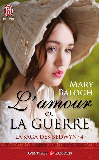 La Saga des Beldwyn : L'amour ou la guerre - Mary Balogh