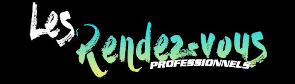 LES RENDEZ-VOUS PROFESSIONNELS
