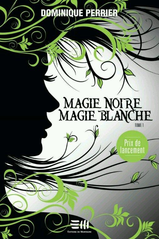 3e Roman proposé : Magie noire  Magie blanche