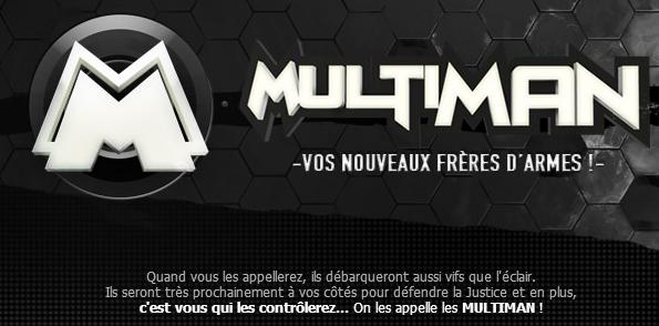 Multiman, Ils arrivent!