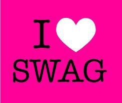 i love swag !