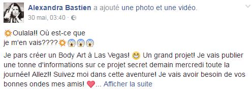 Alexandra Bastien :  - Je pars créer un Body Art à Las Vegas! 😁 Un grand projet ... ;)