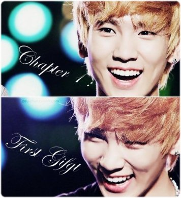 - Chapter 1 : First Gift -